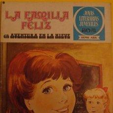 Tebeos: JOYAS LITERARIAS JUVENILES - SERIE AZUL LA FAMILIA FELIZ EN AVENTURA EN LA NIEVE NO.8 1978. Lote 39876807