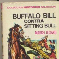 Tebeos: HISTORIAS SELECCIÓN.GRANDES AVENTURAS 6. BUFFALO BILL CONTRA SITTING BULL. 3ª ED. 1976.. Lote 40198619
