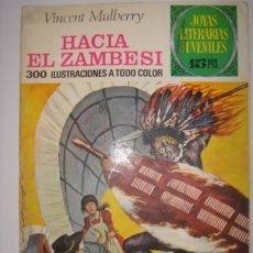 Tebeos: JOYAS LITERARIAS JUVENILES. HACIA EL ZAMBESI. VINCENT MULBERRY. Nº49.BRUGUERA.1972. Lote 40482511
