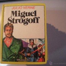 Tebeos: LIBRO DE JULIO VERNE - MIGUEL STROGOFF - BRUGUERA -. Lote 43064992