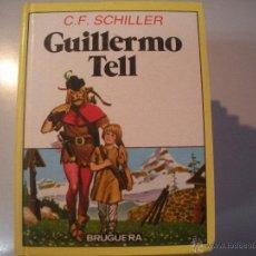 Tebeos: LIBRO DE - C.F. SCHILLER - GUILLERMO TELL - BRUGUERA -. Lote 43064994