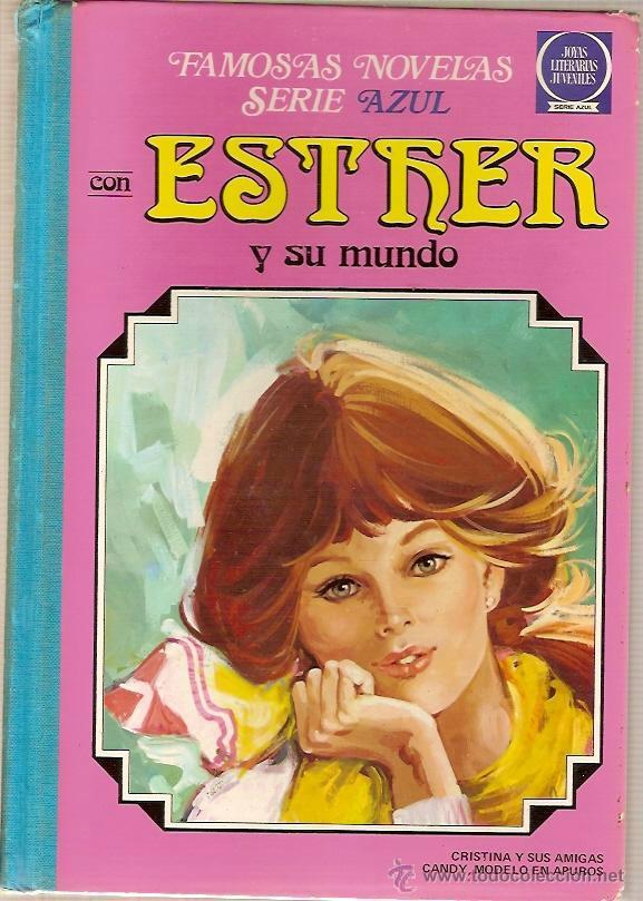 3 FAMOSAS NOVELAS SERIE AZUL CON ESTER Y SU MUNDO CRISTINA Y SUS AMIGAS CANDY MODELO EN APUROS (Tebeos y Comics - Bruguera - Esther)