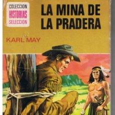 Tebeos: COLECCIÓN HISTORIAS SELECCIÓN. SERIE KARL MAY. Nº 7. LA MINA DE LA PRADERA. BRUGUERA 1974. Lote 43772785