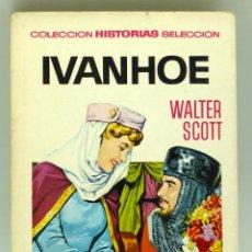 Tebeos: IVANHOE WALTER SCOTT COL HISTORIAS SELECCIÓN Nº 25 ED BRUGUERA 1973. Lote 43962428