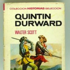 Livros de Banda Desenhada: QUINTÍN DURWARD WALTER SCOTT COL HISTORIAS SELECCIÓN Nº 33 ED BRUGUERA 1972. Lote 43962489