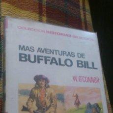 Tebeos: COLECCIÓN HISTORIAS SELECCIÓN - MAS AVENTURAS DE BUFFALO BILL - Nº4 SERIE GRANDES AVENTURAS. Lote 44493205