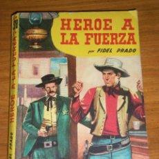 Tebeos: HEROE A LA FUERZA, POR FIDEL PRADO - BISONTE - Nº 528 - 1959 - EDICION ARGENTINA. Lote 45539623