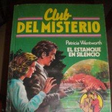 Tebeos: CLUB DEL MISTERIO. Nº 80. EL ESTANQUE EN SILENCIO - PATRICIA WENTWORTH. Lote 46411072