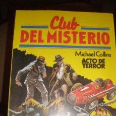 Tebeos: COLECCION CLUB DEL MISTERIO. NUMERO 122. ACTO DE TERROR DE MICHAEL COLLINS. Lote 46411433