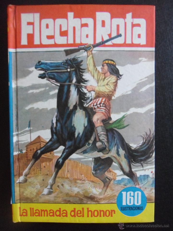 FLECHA ROTA. LA LLAMADA DEL HONOR. COLECION HEROES, EDITORIAL BRUGUERA, 1ª EDICION 1964. TAPA DURA. (Tebeos y Comics - Bruguera - Historias Selección)