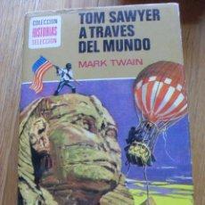 Tebeos: TOM SAWYER A TRAVES DEL MUNDO, MARK TWAIN COLECCION HISTORIAS SELECCION. Lote 49305030