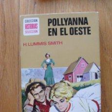 Tebeos: POLLYANNA EN EL OESTE, H.LUMMINS SMITH ,COLECCION HISTORIAS SELECCION. Lote 49305452