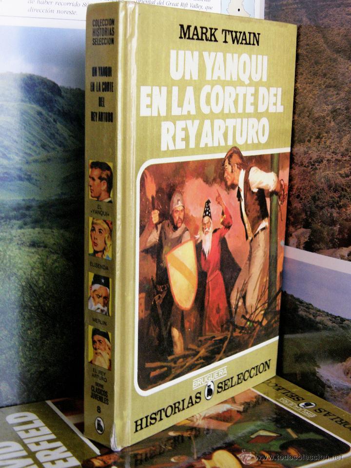 COLECCION HISTORIAS SELECCION Nº8 UN YANQUI EN LA CORTE DEL REY ARTURO 4ª 1985 MARK TWAIN (Tebeos y Comics - Bruguera - Historias Selección)