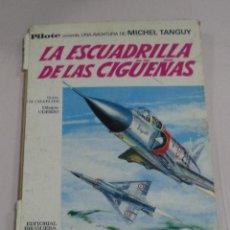 Tebeos: MICHEL TANGUY,PILOTE,BRUGUERA,LA ESCUADRILLA DE LAS CIGÜEÑAS,AÑO 1968,TAPA DURA,ES EL DE LA FOTO. Lote 50492544