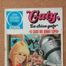 Tebeos: JOYAS LITERARIAS JUVENILES - SERIE AZUL - CATY - LA CHICA GATO - EL CASO DEL ROBOT ESPIA - Nº 93 . Lote 51199675