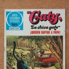 Tebeos: JOYAS LITERARIAS JUVENILES - SERIE AZUL - CATY - LA CHICA GATO - QUIEREN RAPTAR A PAPA - Nº 89 . Lote 51199714