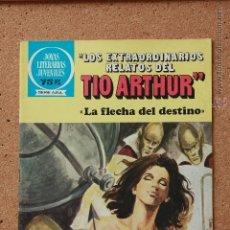 Tebeos: JOYAS LITERARIAS JUVENILES - SERIE AZUL - LOS EXTRAORDINARIOS RELATOS DEL TIO ARTHUR - LA FLECHA DEL. Lote 51199937