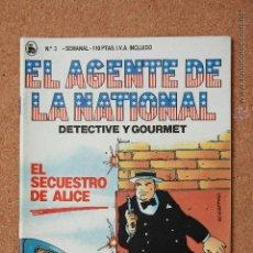 Tebeos: EL AGENTE DE LA NATIONAL - DETECTIVE Y GOURMET - EL SECUESTRO DE ALICE - Nº 3. Lote 51256257