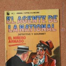 Tebeos: EL AGENTE DE LA NATIONAL - DETECTIVE Y GOURMET - EL NIÑERO ARMADO - Nº 7. Lote 51256287