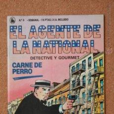 Tebeos: EL AGENTE DE LA NATIONAL - DETECTIVE Y GOURMET - CARNE DE PERRO - Nº 8. Lote 51256296