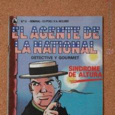 Tebeos: EL AGENTE DE LA NATIONAL - DETECTIVE Y GOURMET - SINDROME DE ALTURA - Nº 10. Lote 51256321
