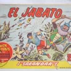 Tebeos: ANTIGUO CÓMIC - EL JABATO. ¡SARANDAK! - Nº 264 - SUPER AVENTURAS, BRUGUERA, 1963. Lote 51356010