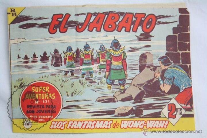 ANTIGUO CÓMIC - EL JABATO. ¡LOS FANTASMAS DE WONG-WAH! - Nº 281 - SUPER AVENTURAS, BRUGUERA, 1964 (Tebeos y Comics - Bruguera - Jabato)