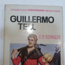 Tebeos: COLECCION HISTORIAS SELECCION BRUGUERA GUILLERMO TELL. Lote 52605132