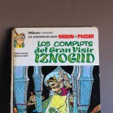 Tebeos: PILOTE. HARUN EL PUSSAH: LOS COMPLOTS DEL GRAN VISIR IZNOGUD. BRUGUERA 1970. 1ª ED. TAPA DURA. Lote 52953679