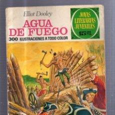 Tebeos: JOYAS LITERARIAS. Nº 51. AGUA DE FUEGO. Lote 53630386