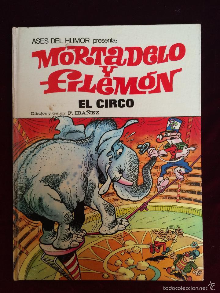 MORTADELO Y FILEMÓN - EL CIRCO - F. IBÁÑEZ - PRIMERA EDICIÓN 1973 (Tebeos y Comics - Bruguera - Mortadelo)
