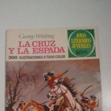 Tebeos: JOYAS LITERARIAS JUVENILES Nº 35 LA CRUZ Y LA ESPADA. LABERINTO ROJO BRUGUERA 1ª EDICION 1971. Lote 57485384