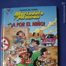 Tebeos: MORTADELO Y FILEMON: ¡A POR EL NIÑO! / FRANCISCO IBAÑEZ / GRANDES DEL HUMOR. Lote 57738037