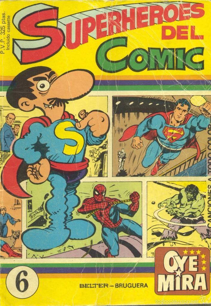 OYE MIRA Nº6. SUPERHEROES DEL COMIC. HISTORIETA DE SUPERLÓPEZ. SUPERMAN, THOR,SPIDERMAN... (Tebeos y Comics - Bruguera - Otros)