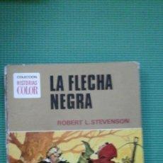Tebeos: COLECCION HISTORIAS COLOR 15 LA FLECHA NEGRA. Lote 62014548