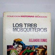 Tebeos: BRUGUERA - LOS TRES MOSQUETEROS - SERIE CLÁSICOS JUVENILES. 1967. 1A EDICIÓN EN HISTORIAS SELECCIÓN. Lote 63564428