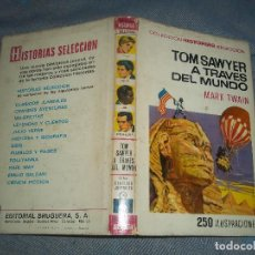Tebeos: TOMO TOM SAWYER A TRAVES DEL MUNDO MARK TWAIN COLECCION HISTORIAS SELECCION 1972. Lote 64052315