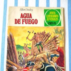 Tebeos: Nº 15 AGUA DE FUEGO JOYAS LITERARIAS JUVENILES BRUGUERA 1972 ELLIOT DOOLEY CÓMIC LIBRO. Lote 64121803