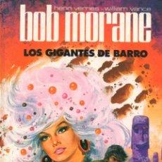 Tebeos: HENRY VERNES / WILLIAM VANCE : BOB MORANE - LOS GIGANTES DE BARRO (BRUGUERA, 1983). Lote 64965087
