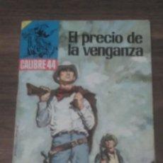 Tebeos: CÓMIC CALIBRE 44. NUMERO 23. EL PRECIO DE LA VENGANZA. MUY BUEN ESTADO.. Lote 67068822