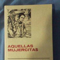 Tebeos: AQUELLAS MUJERCITAS LOUISE MAY ALCOTT 1975 9ª EDICIÓN COLECCIÓN HISTORIAS SELECCIÓN. Lote 68230149