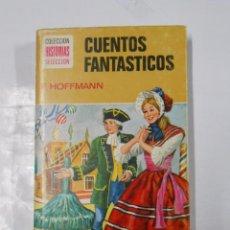 Tebeos: CUENTOS FANTASTICOS. HOFFMAN. COLECCION HISTORIAS SELECCION - - TDK135. Lote 39999958