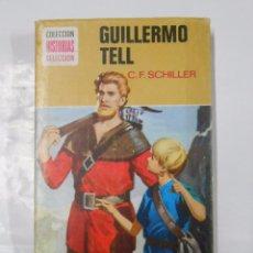 Tebeos: HISTORIAS SELECCION - GUILLERMO TELL. C.E. SCHILLER. - TDK135. Lote 40000027