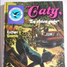 Tebeos: CATY. LA CHICA GATO. CATY. ESTHER. EMMA. JOYAS FEMENINAS SELECCION. Nº 10. EDITORIAL BRUGUERA, 1ª ED. Lote 70233653