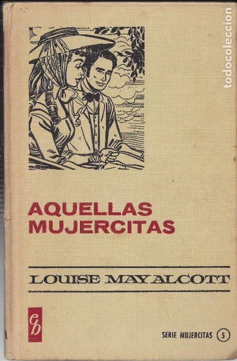 AQUELLAS MUJERCITAS. LOUISE MAY ALCOTT (Tebeos y Comics - Bruguera - Historias Selección)