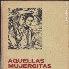 Tebeos: AQUELLAS MUJERCITAS. LOUISE MAY ALCOTT. Lote 62527136