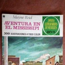 Tebeos: JOYAS LITERARIAS JUVENILES - AVENTURA EN EL MISSISSIPI, Nº 159, AÑO 1978. Lote 72362759