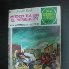 Tebeos: AVENTURA EN EL MISSISSIPI. MAYNE REID. JOYAS LITERARIAS JUVENILES Nº 159. BRUGUERA 1978. Lote 73997015