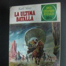 Tebeos: LA ULTIMA BATALLA. KARL MAY. JOYAS LITERARIAS JUVENILES Nº 178. BRUGUERA 1977. Lote 73998351