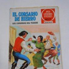 Tebeos: EL CORSARIO DE HIERRO Nº 31. LOS COMANDOS DEL TERROR. JOYAS LITERARIAS JUVENILES. TDKC21. Lote 79158465